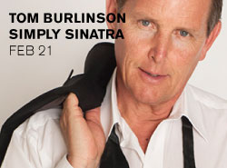 http://www.mackayecc.com.au/discover_whats_on/purchase_tickets_online/events/featured_events/tom_burlinson_simply_sinatra