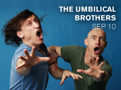 The Umbilical Brothers – Not Suitable for Children
